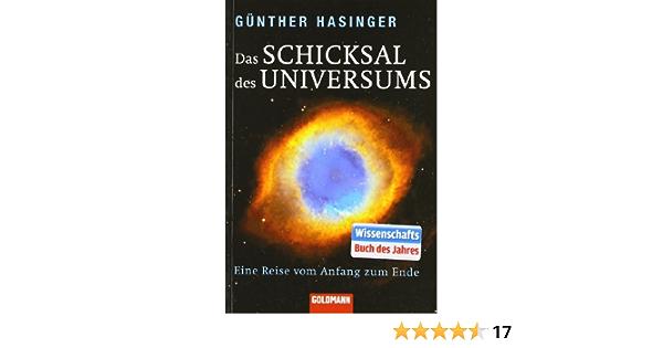 Das Schicksal Des Universums Eine Reise Vom Anfang Zum Ende Amazon De Gunther Hasinger Bucher