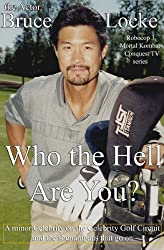 Who the Hell Are You? A minor Celebrity on the Celebrity Golf Circuit and the Shenanigans that go on (English Edition)