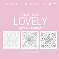 You Are Lovely Happy 14th Birthday: Adult Coloring Books Birthday in all D; 14th Birthday Gifts for Girls in al; 14th BIrthday Party Supplies in al. Card in of; 14th Birthday Candle in al