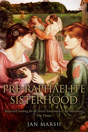 The Pre-Raphaelite Sisterhood (English Edition) por Jan Marsh