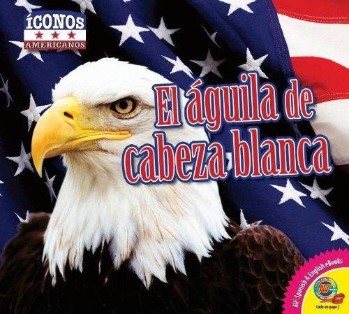 El Aguila de Cabeza Blanca (Íconos Americanos) por Kaite Goldsworthy