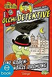 Olchi-Detektive. Eine rabenschwarze Drohung: Band 18