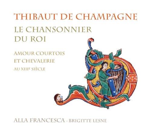 Le Chansonnier du Roi: Amour courtois & chevalerie du xiiie siecle