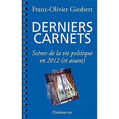 Derniers carnets: Scènes de la vie politique en 2012 (et avant) (DOCS,TEMOIGNAGE)