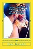 Happy Birthday Pictoral Book to Valentina Monee Knight: Happyeveryday Forever to My Valentini Monini Love You: Volume 1