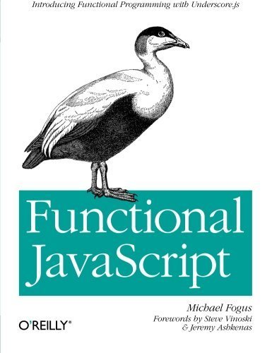 Functional JavaScript: Introducing Functional Programming with Underscore.js by Fogus, Michael (2013) Paperback