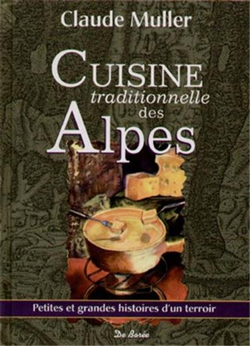 Cuisine Traditionnelle des Alpes par Claude Muller