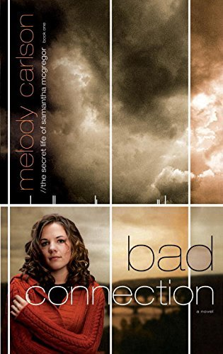 Bad Connection (The Secret Life Samantha McGregor, Book 1) by Melody Carlson (2006-08-15)