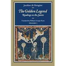 001: The Golden Legend: Readings on the Saints: Volume 1 (Golden Legend Vol. 1)