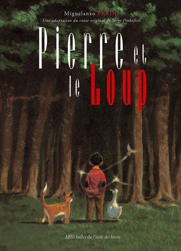 Pierre et le loup: Written by Miguelanxo Prado, 2012 Edition, Publisher: L'Ecole des Loisirs [Hardcover]
