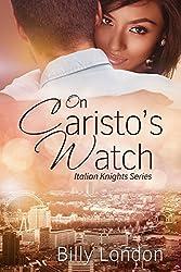 On Caristo's Watch (Italian Knights series Book 2)