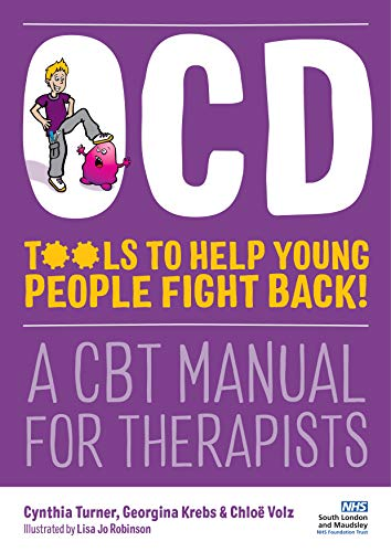 OCD - Tools to Help Young People Fight Back!: A CBT Manual for Therapists (English Edition)