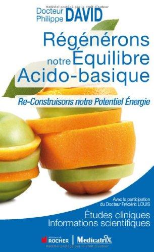 Regénérons notre Equilibre Acido-basique: Re-Construisons notre énergie