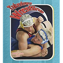 Takedown Wrestling (Sports Starters)