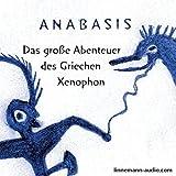 Anabasis: Das große Abenteuer des Griechen Xenophon