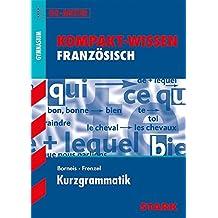 Kompakt-Wissen Gymnasium - Französisch Kurzgrammatik: G8-Abitur