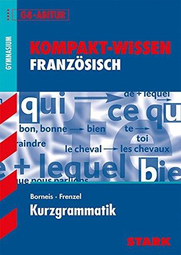 STARK Kompakt-Wissen Gymnasium - Französisch Kurzgrammatik