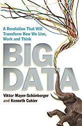 Big Data: A Revolution That Will Transform How We Live, Work and Think by Viktor Mayer-Schonberger (2013-03-14)