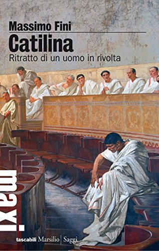 Catilina. Ritratto di un uomo in rivolta: 1
