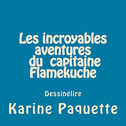 Couverture du livre Les incroyables aventures du capitaine Flamekuche