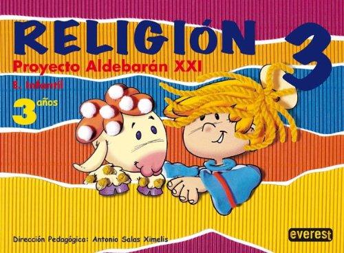 Religión 3 años. Proyecto Aldebarán XXI: Educación infantil. - 9788424172435