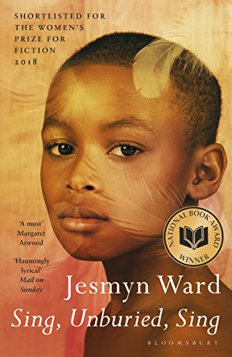 Sing, Unburied, Sing: SHORTLISTED FOR THE WOMEN'S PRIZE FOR FICTION 2018 by [Ward, Jesmyn]
