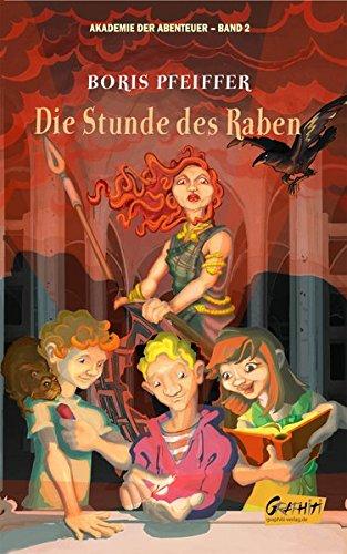 Akademie der Abenteuer, Band 2 - Die Stunde des Raben: Boris Pfeiffers neue Zeitreisenromane für Kinder ab 10!