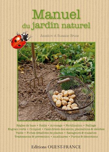 Manuel du jardin naturel : Introduction illustrée au jardinage naturel par Annelore Bruns