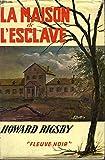 La maison de l'esclave.