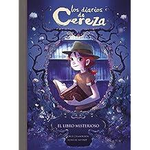 El libro misterioso (Serie Los diarios de Cereza 2)