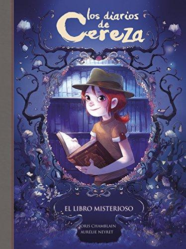 El libro misterioso (Serie Los diarios de Cereza 2) por Joris Chamblain