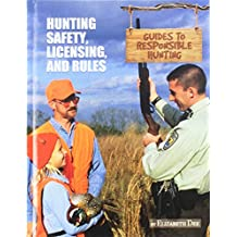 Hunting Safety, Licensing, and Rules (Guides to Responsible Hunting)