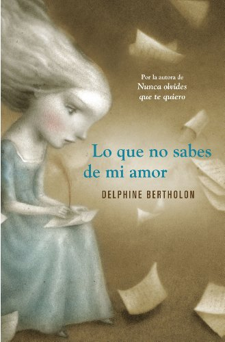 Lo que no sabes de mi amor por Delphine Bertholon