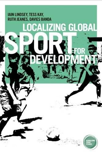 Localizing global sport for development / Iain Lindsey... [et al.] | Lindsay, Iain