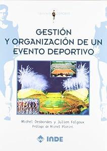 eventos deportivos: Gestión y organización de un evento deportivo (Gestión y deporte)