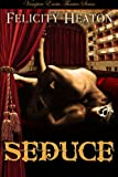Seduce: Vampire Erotic Theatre Romance Series