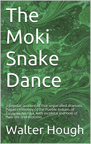 The Moki Snake Dance: a popular account of that unparalled dramatic Pagan ceremony of the Pueble Indians of Tusayan, Arizona, with incidetal mention of their life and customs (English Edition) -