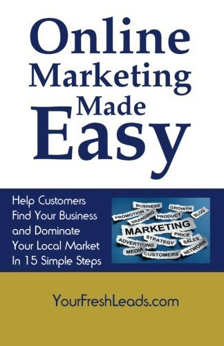 online-marketing-made-easy-help-customers-find-your-business-and-dominate-your-local-market-in-15-si