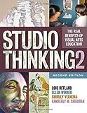 Studio Thinking 2: The Real Benefits of Visual Arts Education