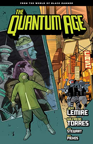 Quantum Age: From the World of Black Hammer Volume 1 (The Quantum Age: from the World of Black Hammer)
