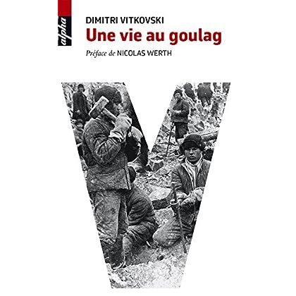 Une vie au Goulag (Alpha)