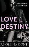 LOVE & DESTINY: Weil du mein Schicksal bist. von Angelina Conti