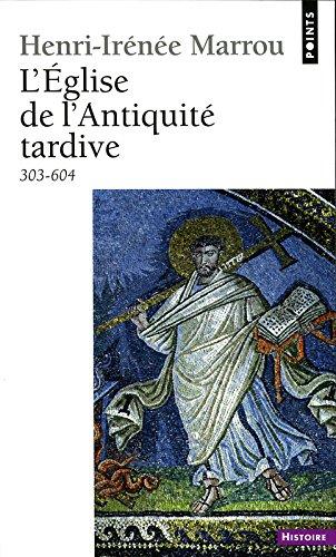 Eglise de L'Antiquit' Tardive (303-604)(L') (Points. histoire) par Henri-Ir'n'e Marrou