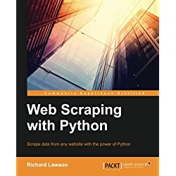 Web Scraping with Python: Successfully scrape data from any website with the power of Python