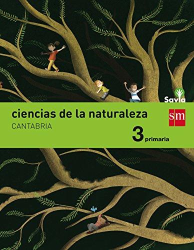 Ciencias de la naturaleza. 3 Primaria. Savia. Cantabria - 9788467577358