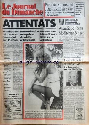 JOURNAL DU DIMANCHE (LE) [No 1863] du 15/08/1982 - LES ATTENTATS - RUE DES ROSIERS / PIERRE PRIER ET RAYMOND DELALANDE ONT PASSE LA SEMAINE -HENRY FONDA A DONNE SES YEUX A LA BANQUE DE MANHATTANT -LE RETOUR DE MIREILLE DARC -MARILYN MONROE A-T-ELLE ETE ASSASSINEE -DANETA WALESA PARLE A COEUR OUVERT -LIBAN / LES NEGOCIATIONS AVANCENT / HABIB DE RETOUR A TEL-AVIV -EDMOND SIMEONI LE LEADER AUTONOMISTE -