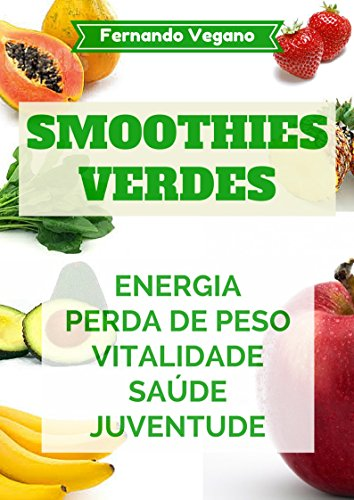 Smoothies Verdes (Portuguese Edition) por Fernando Vegano