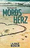 Mordsherz: Nordseekrimi (Anders und Stern ermitteln 3) von Ulrike Busch