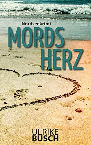 Buchseite und Rezensionen zu 'Mordsherz: Nordseekrimi (Anders und Stern ermitteln 3)' von Ulrike Busch