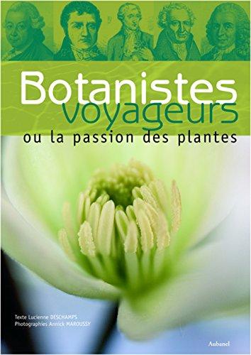 Botanistes voyageurs ou la passion des plantes par Lucienne Deschamps